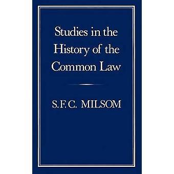 Studien in der Geschichte des Common Law von Milsom & S. F. C.