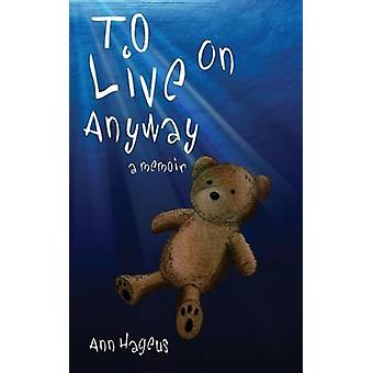 To Live on Anyway... by Hageus & Ann