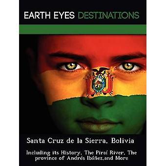 サンタ・クルス・デ・ラ・シエラボリビアその歴史を含む Pira 川 Andrs Ibezand の州夜 & サムによってより多くの