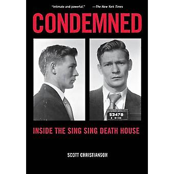 Condemned Inside the Sing Sing Death House by Christianson & Scott