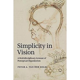 Simplicity in Vision by Helm & Peter A. van der