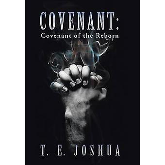 Covenant Covenant of the Reborn by Joshua & T. E.
