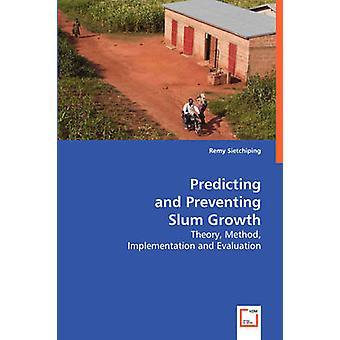 Vorhersage und Prävention Slum Wachstum durch Sietchiping & Remy