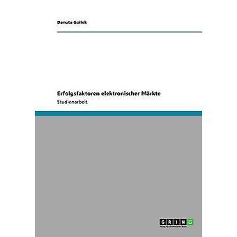 Erfolgsfaktoren Elektronischer Mrkte durch Gollek & Danuta