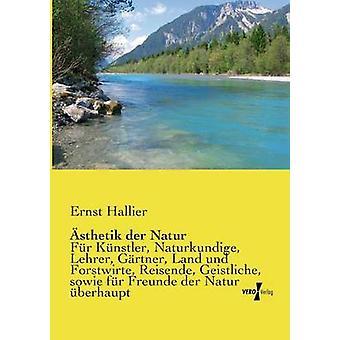 Sthetik der Natur von Hallier & Ernst