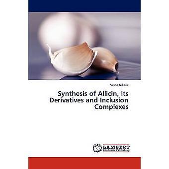 Synthese von Allicin seine Derivate und Aufnahme-komplexe durch Nikolic Vesna