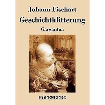 Geschichtklitterung di Johann Fischart