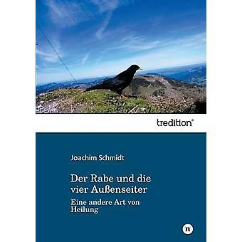 Der Rabe Und Die Vier Aussenseiter by Schmidt & Joachim