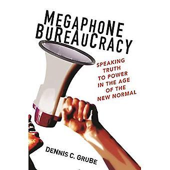 Megaphone Bürokratie: Wahrheit an die Macht im Zeitalter der neuen Normalität