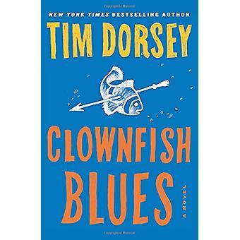 Clownfish Blues by Tim Dorsey - 9780062429223 Book