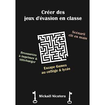 Creer Des Jeux D'Evasion En Classe by Creer Des Jeux D'Evasion En Cla