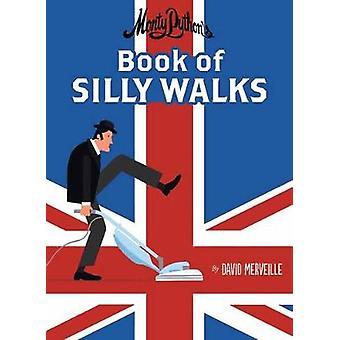 Monty Python's Book of Silly Walks by David Merveille - 9780735842960