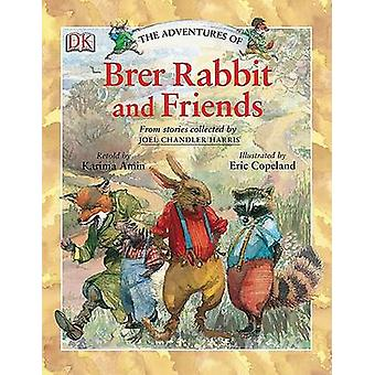 The Adventures of Brer Rabbit and Friends by Karima Amin - Eric Copel