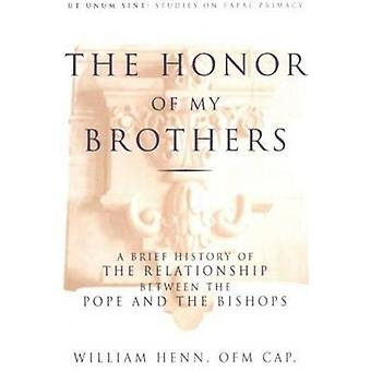 The Honor of My Brothers - A Brief History of the Relationship Between