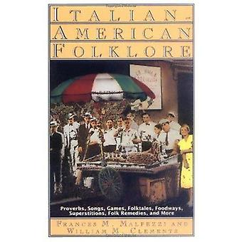 Italian-American Folklore by Frances M Malpezzi - William M Clements