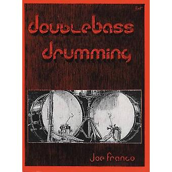 Double Bass Drumming by Franco - Joe Franco - 9780897233668 Book