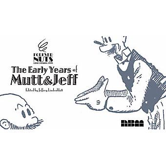 """Forever Nuts - Classic Screwball Strips - the Early Years of """"Mutt"""