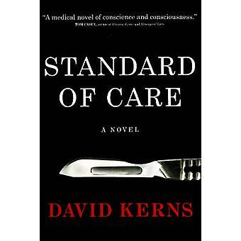 Standard of Care - A Novel by David Kerns - 9781591810544 Book