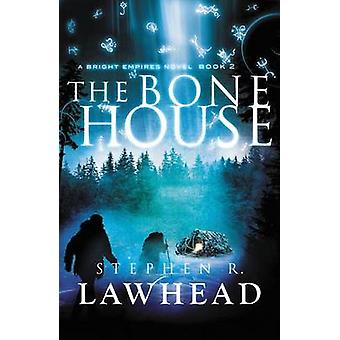 The Bone House by Stephen Lawhead - 9781595549365 Book