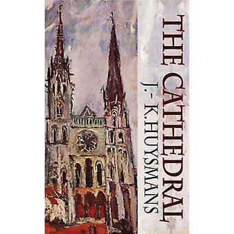 The Cathedral (4th) by J. K. Huysmans - Clara Bell - Brendan King - B