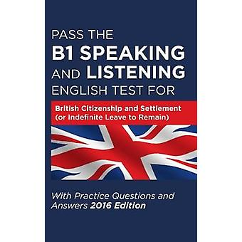 Pass the B1 Speaking and Listening English Test for British Citizensh