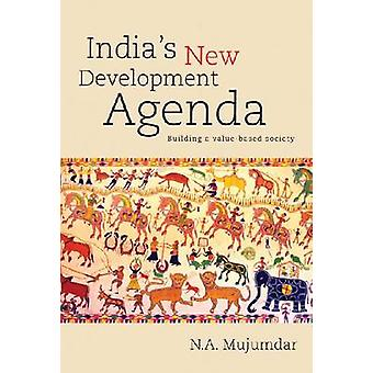 India's New Development Agenda - Building a Value-Based Society by N.A