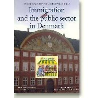 Immigration and the Public Sector in Denmark by Eskil Wadensjo - Hele