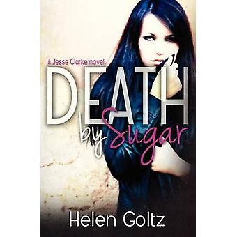 Death by Sugar by Goltz & H. M.
