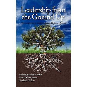 Leiderschap vanaf de grond door Edited by Michele A Acker Hocevar & Edited by Marta I Cruz Janzen & Edited by Cynthia L Wilson