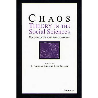 Chaos Theory in the Social Sciences - Foundations and Applications by