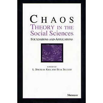 Chaos-Theorie in den Sozialwissenschaften - Grundlagen und Anwendungen von