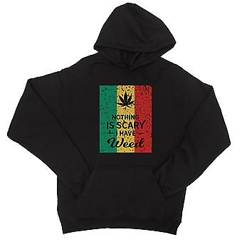 Nothing Scary Weed Unisex Black Pullover Hoodie Cool Amazing Best