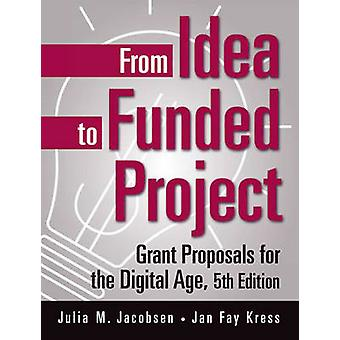 From Idea to Funded Project - Grant Proposals for the Digital Age (5th