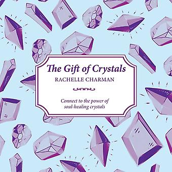 Gift of Crystals by Rachelle Charman