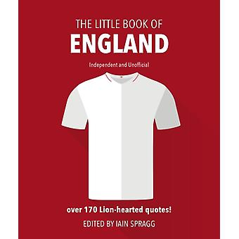 The Little Book of England Football  More than 170 quotes celebrating the Three Lions by Iain Spragg