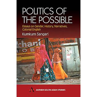 Politics of the Possible Essays on Gender History Narratives Colonial English by Sangari & Kumkum