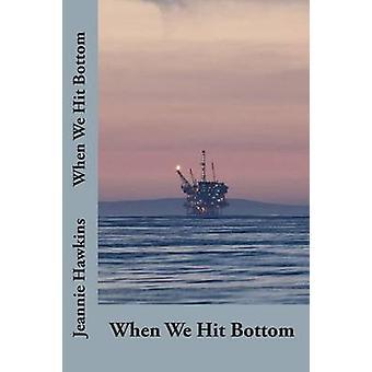 When We Hit Bottom by Hawkins & Jeannie