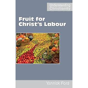 Fruit for Christs Labour by Ford & Yannick