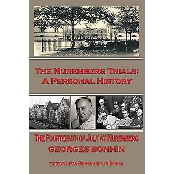 The Nuremberg Trials A Personal History by Bonnin & Georges
