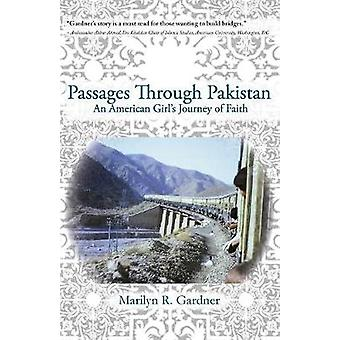 Passages Through Pakistan An American Girls Journey of Faith by Gardner & Marilyn