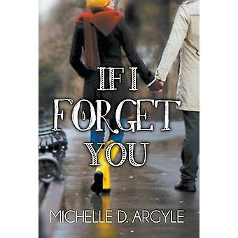 If I Forget You by Argyle & Michelle D.
