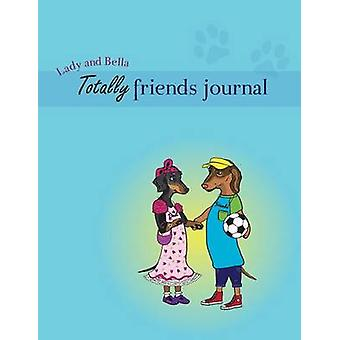 Lady and Bella Totally Friends Journal by Bridges & Annette