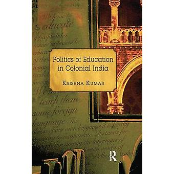 Politics of Education in Colonial India by Kumar & Krishna