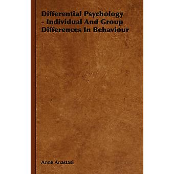 Differential Psychology  Individual and Group Differences in Behaviour by Anastasi & Anne