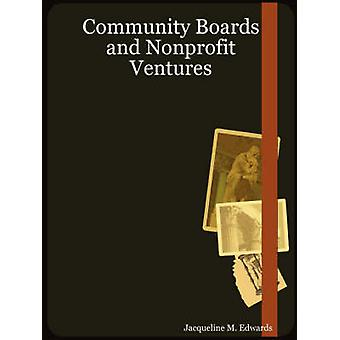 Community Boards and Nonprofit Ventures by Edwards & Jacqueline M.