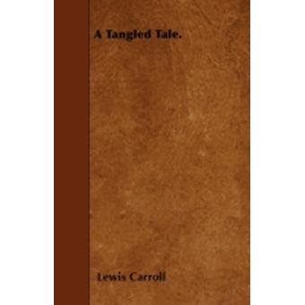 A Tangled Tale. by Carroll & Lewis