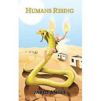 Humans Rising by Angel & Jared