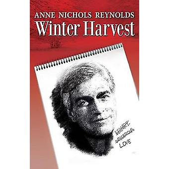 Winter Harvest by Reynolds & Anne Nichols