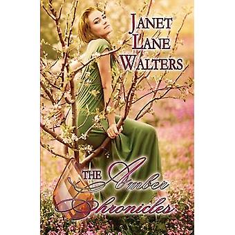 The Amber Chronicles by Walters & Janet Lane