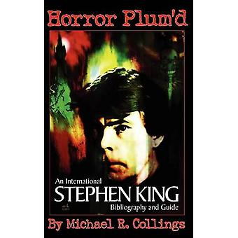 Horror Plumd International Stephen King Bibliography and Guide 19602000 by Collings & Michael